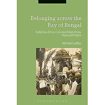 Perteneciente a toda la bahía de Bengala: ritos religiosos, migraciones coloniales, derechos nacionales