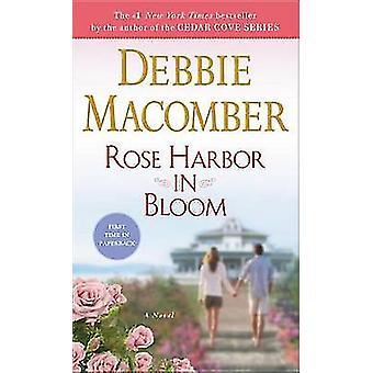 Rose Harbor in Bloom by Debbie Macomber - 9780345535269 Book