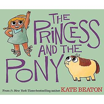 The Princess and the Pony by Kate Beaton - 9780545637084 Book