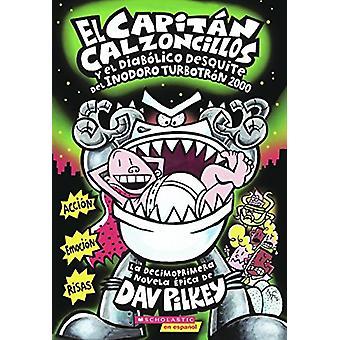 El Capitan Calzoncillos y El Diabolico Desquite del Inodoro-Turbotron