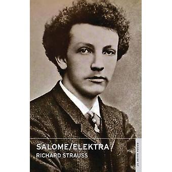 Salome and Elektra by Richard Strauss - John Nicholas - Tom Hammond -