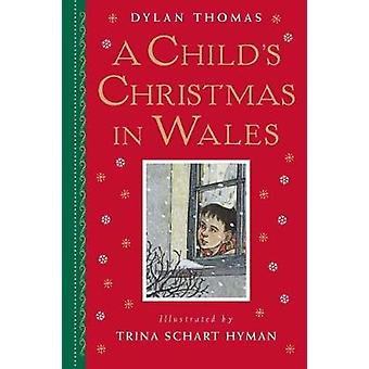 A Child's Christmas in Wales - Gift Edition by Dylan Thomas - 97808234