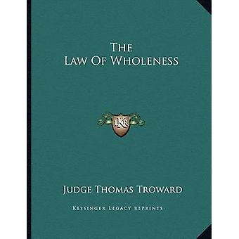 The Law of Wholeness by Judge Thomas Troward - 9781163061954 Book