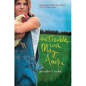 The Trouble with May Amelia by Jennifer L Holm - 9781416913733 Book