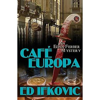 Cafe Europa - An Edna Ferber Mystery by Ed Ifkovic - 9781464200489 Book