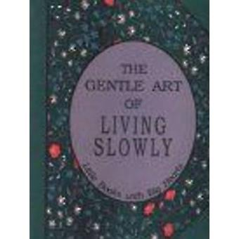 Gentle Art of Living Slowly by David Grayson - 9781558381575 Book