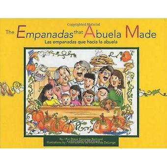 The Empanadas That Abuela Made/Las Empanadas Que Hacia LA Abuela - Las