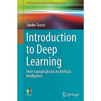 Introduction to Deep Learning - From Logical Calculus to Artificial In