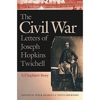 Les lettres de la guerre civile de Joseph Hopkins Twichell - histoire de l'aumônier