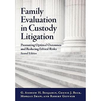 Family Evaluation in Custody Litigation - Promoting Optimal Outcomes a