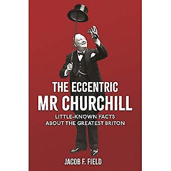 Churchill's Platypus: And Other Little-known Facts About the 'Greatest Briton'