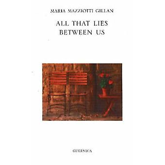 All That Lies Between Us by Maria Mazziotti Gillan - 9781550712612 Bo