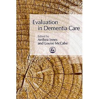 Utvärdering i demensvård av Anthea Innes - Louise McCabe - 9781843