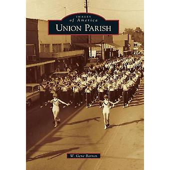 Union Parish by W Gene Barron - 9780738591674 Book