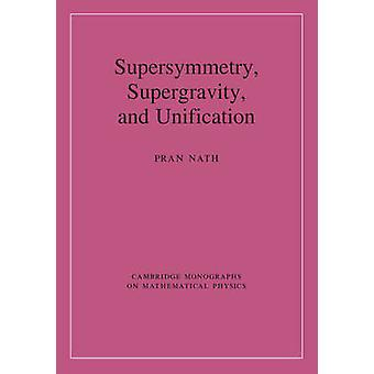Supersymétrie Supergravité et unification par Pran Nath