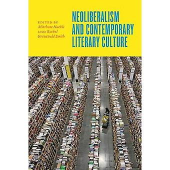 Neoliberalism and Contemporary Literary Culture by Mitchum Huehls