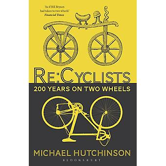 ReCyclists by Michael Hutchinson