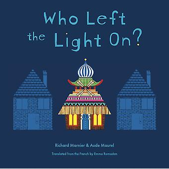 Who Left The Light On by Richard Marnier