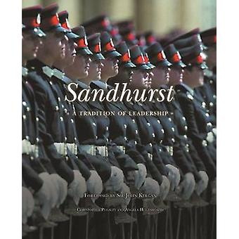 Sandhurst A Tradition of Leadership von Christopher Pugsley & Angela Holdsworth