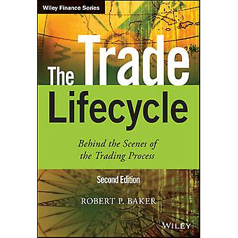 Trade Lifecycle by Robert P. Baker