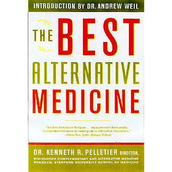 The Best Alternative Medicine by Pelletier & Kenneth R.
