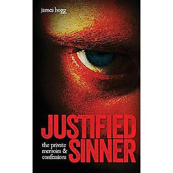 The Private Memoirs and Confessions of a Justified Sinner by Hogg & James