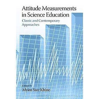 Mesures de l'attitude dans l'éducation scientifique Approches classiques et contemporaines par Khine et Myint Swe