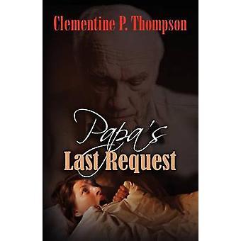 Papas Last Request by Thompson & Clementine P.