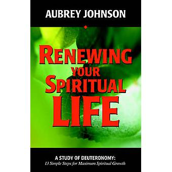 Renewing Your Spiritual Life by Johnson & Aubrey