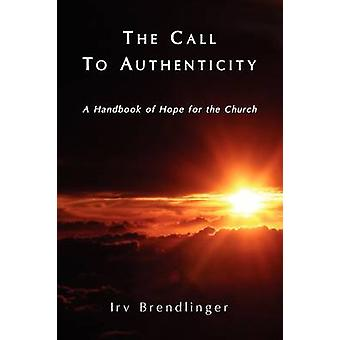 The Call to Authenticity by Brendlinger & Irv