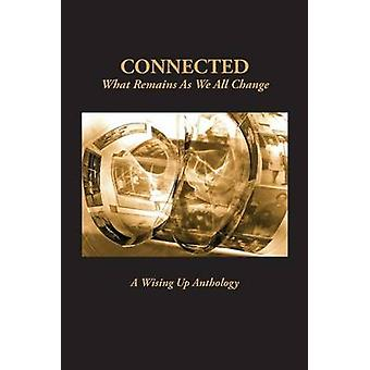 Connected What Remains as We All Change by Tosteson & Heather