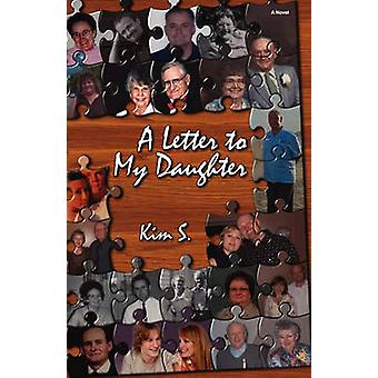 A Letter to My Daughter by S. & Kim