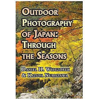 Outdoor Photography of Japan Through the Seasons by Wieczorek & Daniel H.