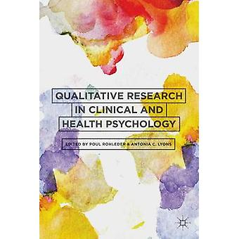 Qualitative Research in Clinical and Health Psychology by Rohleder & Poul