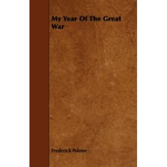 My Year of the Great War by Palmer & Frederick