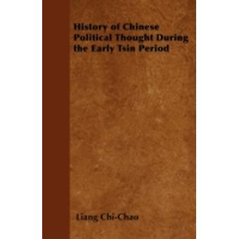 History of Chinese Political Thought During the Early Tsin Period by ChiChao & Liang