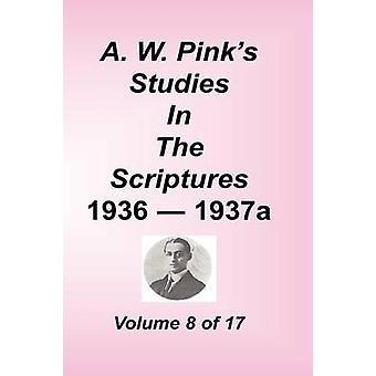 A. W. Pinks Studies in the Scriptures Volume 08 by Pink & Arthur W.
