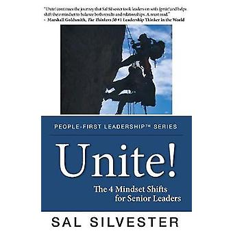 Unite The 4 Mindset Shifts for Senior Leaders by Silvester & Sal