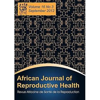 African Journal of Reproductive Health Vol. 16 No.3 Sept. 2012 by Okonofua & Friday
