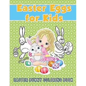 Easter Eggs for Kids  Easter Bunny Coloring Book by Scholar & Young