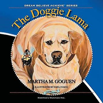 The Doggie Lama Dream Believe Achieve tm series Volume 5 by Goguen & Martha