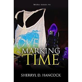 Marking Time by Hancock & Sherryl D