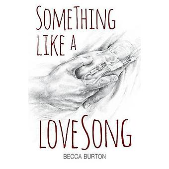 Something Like a Love Song by Burton & Becca