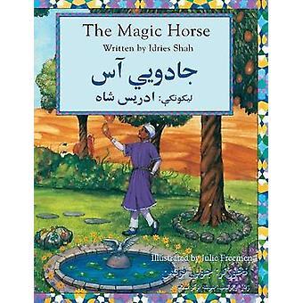 The Magic Horse EnglishPashto Edition by Shah & Idries