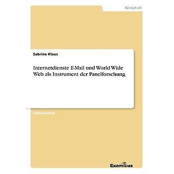 Internetdienste EMail und World Wide Web als Instrument der Panelforschung by Klaus & Sabrine