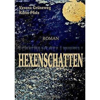 HexenschattenThriller by Pfolz & Karin