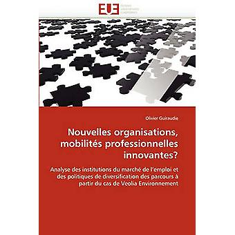 Nouvelles Organisations Mobilites Professionnelles Innovantes by Guiraudie & Olivier