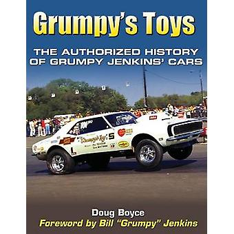 Grumpys Toys The Authorized History of Grumpy Jenkins Cars by Boyce & Doug