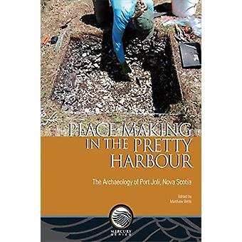 PlaceMaking in the Pretty Harbour by Matthew Betts