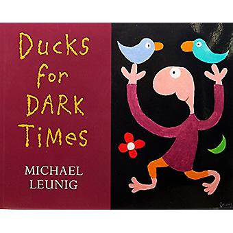 Ducks for Dark Times by Michael Leunig - 9780143788577 Book